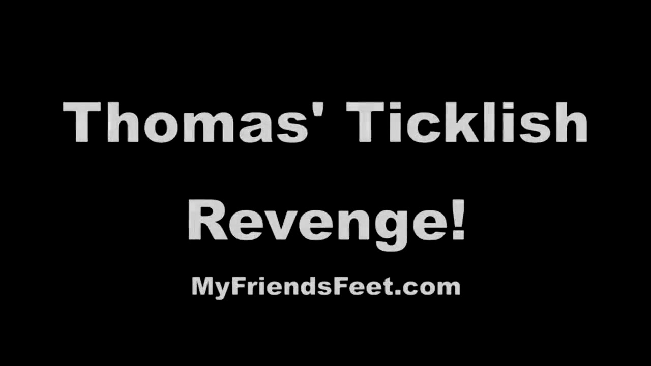 Thomas Ticklish Revenge Hot japanese girls with big boobs